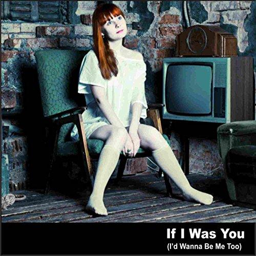 If I Was You (I'd Wanna Be Me Too) (I D You Llc compare prices)