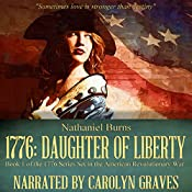 1776: Daughter of Liberty: Book 1 of the 1776 Series Set During the American Revolutionary War | Nathaniel Burns