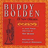 Buddy Bolden of New Orleans: a Jazz Poem
