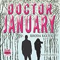 Doctor January Hörbuch von Rhoda Baxter Gesprochen von: Julia Barrie