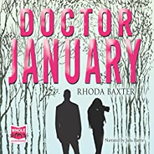 Doctor January (       UNABRIDGED) by Rhoda Baxter Narrated by Julia Barrie