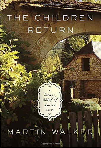 The Children Return: A Bruno, Chief of Police novel