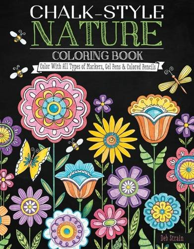 Chalk-Style Nature Coloring Book: Color with All Types of Markers, Gel Pens & Colored Pencils (Types Of Pencils compare prices)