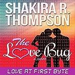 The Love Bug: When Love Bytes | Shakira R. Thompson