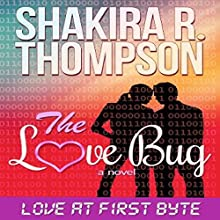 The Love Bug: When Love Bytes (       UNABRIDGED) by Shakira R. Thompson Narrated by Hillary Hawkins