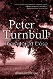 Peter Turnbull The Altered Case (A Hennessey and Yellich Mystery)