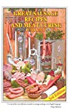 Great Sausage Recipes & Meat Curing: 4th Edition