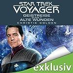 Geistreise 1: Alte Wunden (Star Trek Voyager 3)   Christie Golden