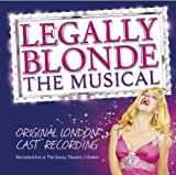 Legally Blonde - The Musical [Original London Cast] Original London Cast Recording