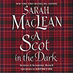 A Scot in the Dark: Scandal & Scoundrel, Book II | Sarah MacLean