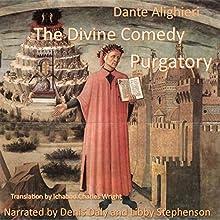 The Divine Comedy - Purgatorio (       UNABRIDGED) by Dante Alighieri, Ichabod Charles Wright - translator Narrated by Denis Daly, Libby Stephenson
