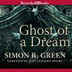 Ghost of a Dream: Ghostfinders, Book 3 (       UNABRIDGED) by Simon R. Green Narrated by Toby Leonard Moore