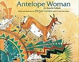 Antelope Woman: An Apache Folktale