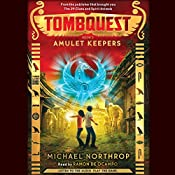 Amulet Keepers: Tombquest, Book 2 | Michael Northrop