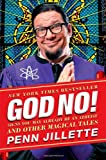 God, No!: Signs You May Already Be an Atheist and Other Magical Tales by Penn Jillette