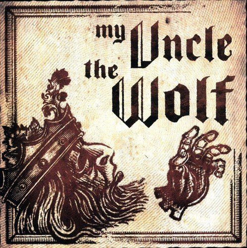 My Uncle the Wolf [Vinyl] by MY UNCLE THE WOLF (2008-04-14)