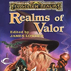 Realms of Valor: A Forgotten Realms Anthology | [R. A. Salvatore, Troy Denning, Elaine Cunningham, Ed Greenwood, Christie Golden]
