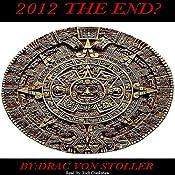 2012: The End? | [Drac Von Stoller]