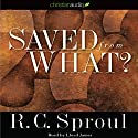 Saved from What? Audiobook by R. C. Sproul Narrated by Lloyd James