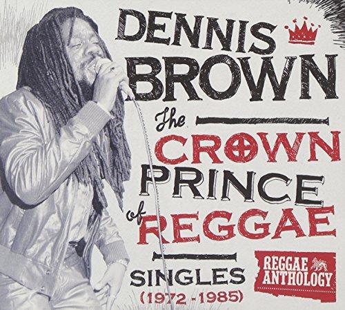 Dennis Brown - Crown Prince Of Reggae Singles (1972-1985) [2 Cd/1 Dvd Combo] - Zortam Music