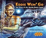 Eddie Wen Go: The Story of the Upside-Down Canoe [Hardcover]