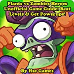 Plants vs Zombies Heroes Unofficial Game Guide: Beat Levels & Get Powerups! |  Hse Games