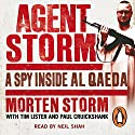 Agent Storm: My Life Inside al-Qaeda Audiobook by Morten Storm, Paul Cruickshank, Tim Lister Narrated by Neil Shah