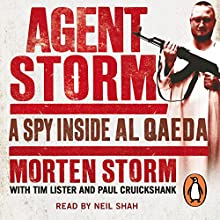 Agent Storm: My Life Inside al-Qaeda (       UNABRIDGED) by Morten Storm, Paul Cruickshank, Tim Lister Narrated by Neil Shah
