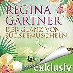 Der Glanz von Südseemuscheln | Regina Gärtner