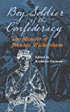 img - for Boy Soldier of the Confederacy: The Memoir of Johnnie Wickersham book / textbook / text book