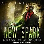 New Spark: Dark Magic Enforcer, Book 3   Al K. Line