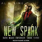 New Spark: Dark Magic Enforcer, Book 3 | Al K. Line