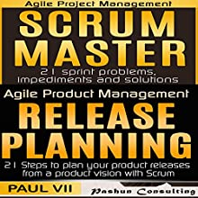 Agile Product Management Box Set: Scrum Master and Release Planning Audiobook by Paul VII Narrated by Randal Schaffer