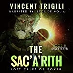 The Sac'a'rith: Lost Tales of Power, Book 5 | Vincent Trigili