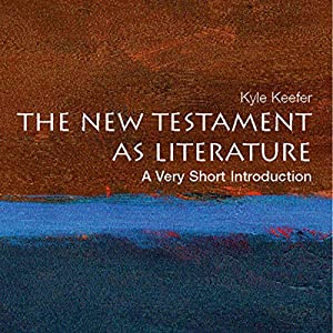 The New Testament as Literature: A Very Short Introduction | [Kyle Keefer]