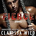 Fierce: Fierce, Book 1 Audiobook by Clarissa Wild Narrated by Samantha Glovin