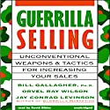 Guerrilla Selling Audiobook by Bill Gallagher, Orvel Ray Wilson, Jay Conrad Levinson Narrated by David Hilder