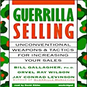 Guerrilla Selling | [Bill Gallagher, Orvel Ray Wilson, Jay Conrad Levinson]