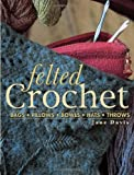 Felted Crochet (0873498879) by Jane Davis