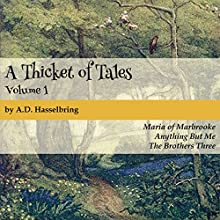 A Thicket of Tales, Volume 1 (       UNABRIDGED) by A. D. Hasselbring Narrated by A. D. Hasselbring