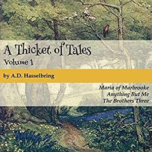 A Thicket of Tales, Volume 1 Audiobook
