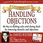 Golden Rules - Handling Objections | David Ryder