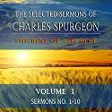The Selected Sermons of Charles Spurgeon, Volume 1, Sermons 1-10 (       UNABRIDGED) by Charles Spurgeon Narrated by Wayne Edwards