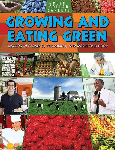 Growing and Eating Green (Green Collar Careers)