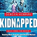 The Rescue: Kidnapped, Book 3 (       UNABRIDGED) by Gordon Korman Narrated by Mark Turetsky, Christie Moreau