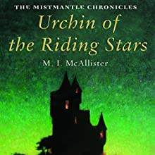 Urchin of the Riding Stars (       UNABRIDGED) by M. I. McAllister Narrated by Andrew Sachs