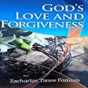 God's Love and Forgiveness: Evangelism, Book 1 Audiobook by Zacharias Tanee Fomum Narrated by William Crockett