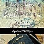 Travels of a Renaissance Man Hörbuch von Ezekiel Phillips Gesprochen von: Ezekiel Phillips
