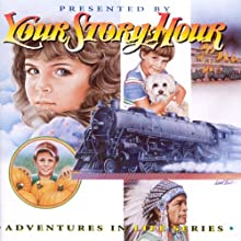 Adventures in Life, Album 10 (Dramatized) (       ABRIDGED) by Your Story Hour Narrated by Your Story Hour