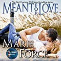 Meant for Love: The McCarthys of Gansett Island, Volume 10 Audiobook by Marie Force Narrated by Holly Fielding